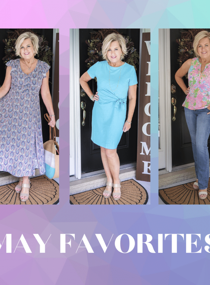 May Favorites from Fashion Blogger 50 Is Not Old